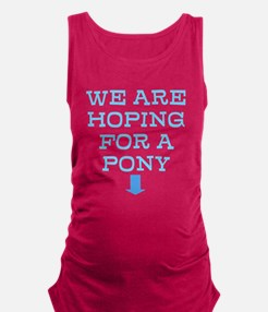 HOPING FOR A PONY Maternity Tank Top