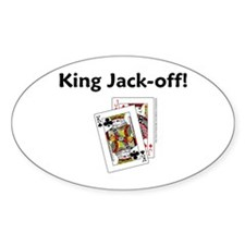 King Jack-off! Oval Decal