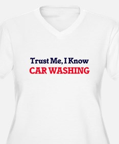 Trust Me, I know Car Washing Plus Size T-Shirt