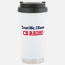 Trust Me, I know Cb Rad Travel Mug