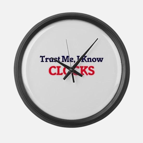Trust Me, I know Clocks Large Wall Clock