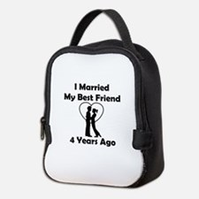 I Married My Best Friend 4 Year Neoprene Lunch Bag