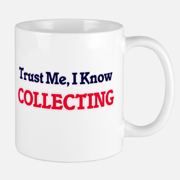 Trust Me, I know Collecting Mugs