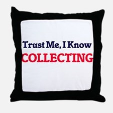 Trust Me, I know Collecting Throw Pillow