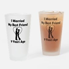 I Married My Best Friend 9 Years Ag Drinking Glass