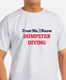 Trust Me, I know Dumpster Diving T-Shirt
