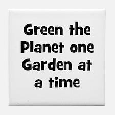 Green the Planet one Garden a Tile Coaster