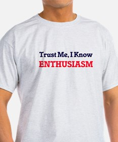 Trust Me, I know Enthusiasm T-Shirt
