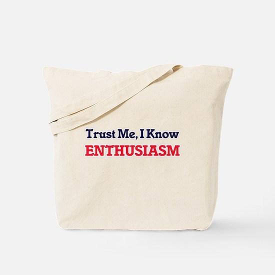Trust Me, I know Enthusiasm Tote Bag
