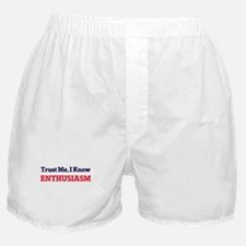 Trust Me, I know Enthusiasm Boxer Shorts