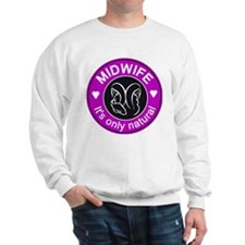Midwives ~ caring Sweatshirt