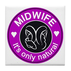 Midwives ~ caring Tile Coaster