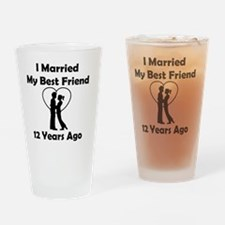 I Married My Best Friend 12 Years A Drinking Glass