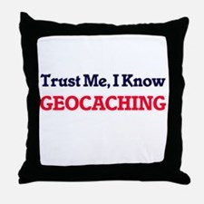 Trust Me, I know Geocaching Throw Pillow