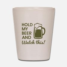 HOLD MY BEER Shot Glass