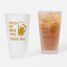 HOLD MY BEER Drinking Glass