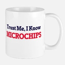 Trust Me, I know Microchips Mugs