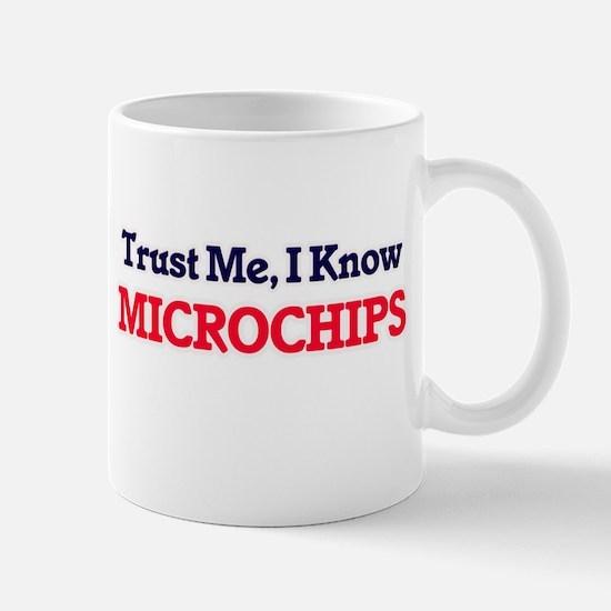 Trust Me, I know Microchips Mugs
