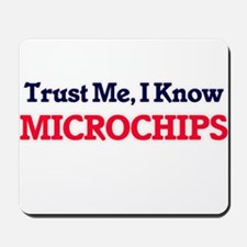 Trust Me, I know Microchips Mousepad