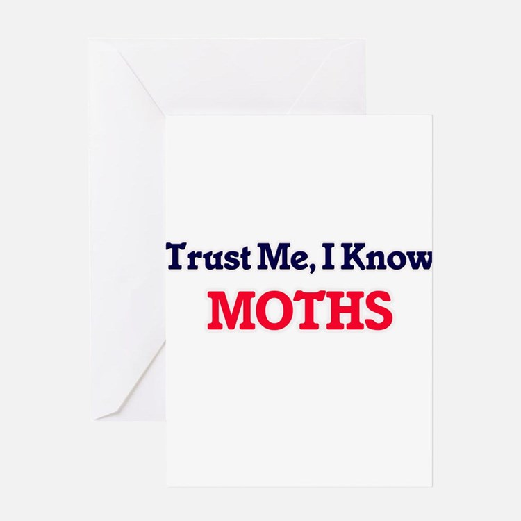 Trust Me, I know Moths Greeting Cards