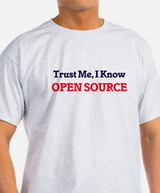 Trust Me, I know Open Source T-Shirt