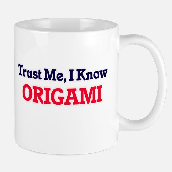 Trust Me, I know Origami Mugs