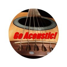 "Go Acoustic 3.5"" Button"