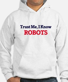 Trust Me, I know Robots Hoodie