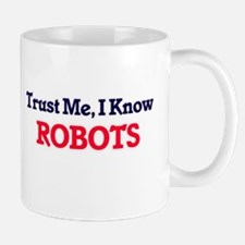 Trust Me, I know Robots Mugs