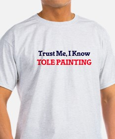 Trust Me, I know Tole Painting T-Shirt