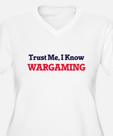 Trust Me, I know Wargaming Plus Size T-Shirt