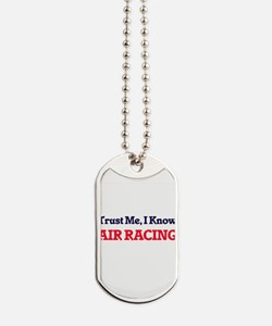 Trust Me, I know Air Racing Dog Tags