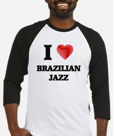 I Love Brazilian Jazz Baseball Jersey
