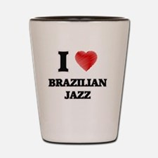 I Love Brazilian Jazz Shot Glass