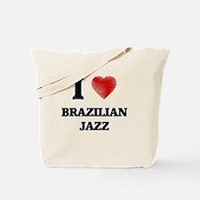 I Love Brazilian Jazz Tote Bag