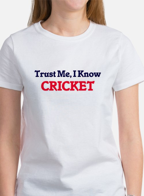 Trust Me, I know Cricket T-Shirt