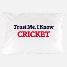 Trust Me, I know Cricket Pillow Case