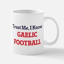 Trust Me, I know Gaelic Football Mugs
