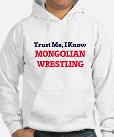Trust Me, I know Mongolian Wrest Hoodie