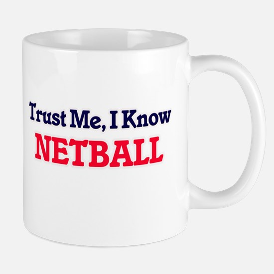 Trust Me, I know Netball Mugs