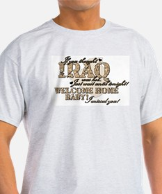 IF YOU THOUGHT IRAQ WAS HOT.. T-Shirt
