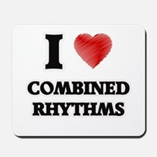 I Love Combined Rhythms Mousepad