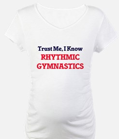 Trust Me, I know Rhythmic Gymnas Shirt