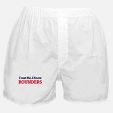 Trust Me, I know Rounders Boxer Shorts
