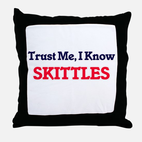 Trust Me, I know Skittles Throw Pillow