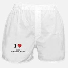 I Love Dark Industrial Metal Boxer Shorts