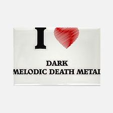 I Love Dark Melodic Death Metal Magnets