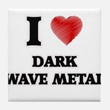I Love Dark Wave Metal Tile Coaster