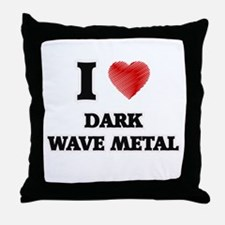 I Love Dark Wave Metal Throw Pillow