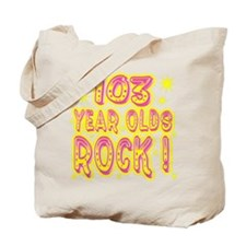 103 Year Olds Rock ! Tote Bag